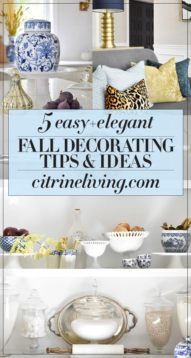Fall decorating tips for everyone that are easy and elegant in any space. Use these simpe tips to bring the fall season in to your home this year!